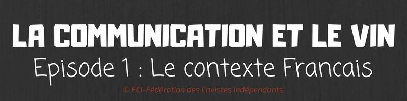 COM ET VIN - EPISODE 1 - CONTEXTE FRANCAIS 1